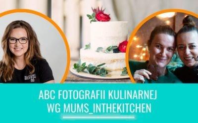 ABC fotografii kulinarnej wgmums_inthekitchen